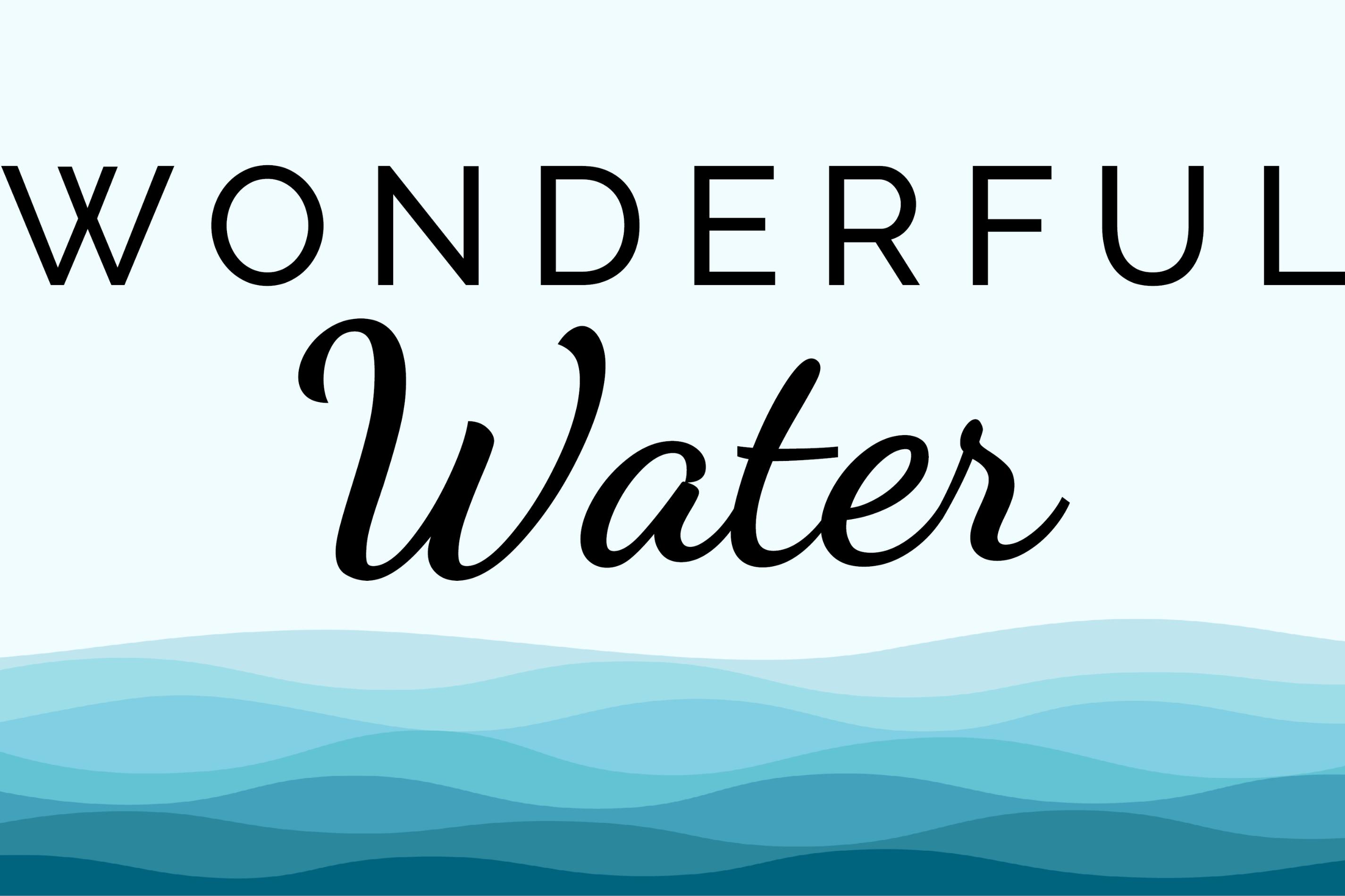 Wonderful Water: Free Water Education Programming